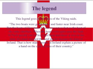 "The legend This legend goes to the times of the Viking raids. ""The two boats"