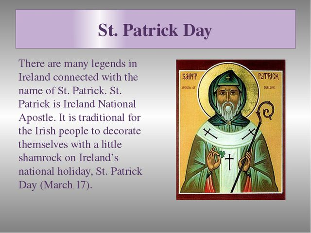 St. Patrick Day There are many legends in Ireland connected with the name of...