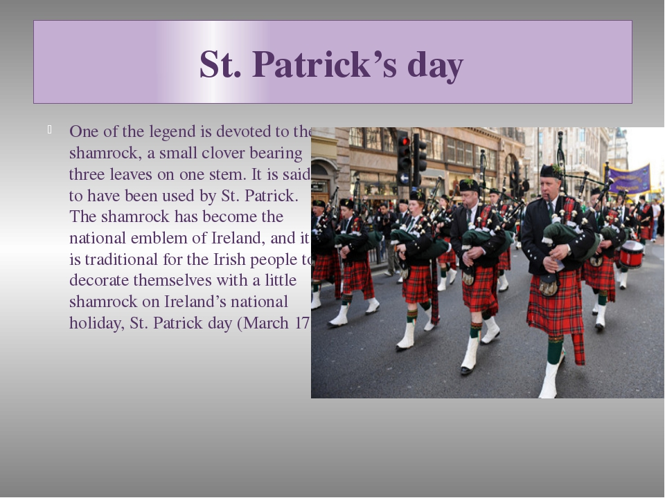 St. Patrick's day One of the legend is devoted to the shamrock, a small clove...