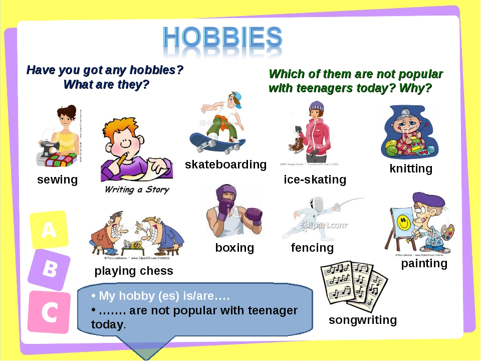 Have you got any hobbies? What are they? sewing skateboarding ice-skating kni...