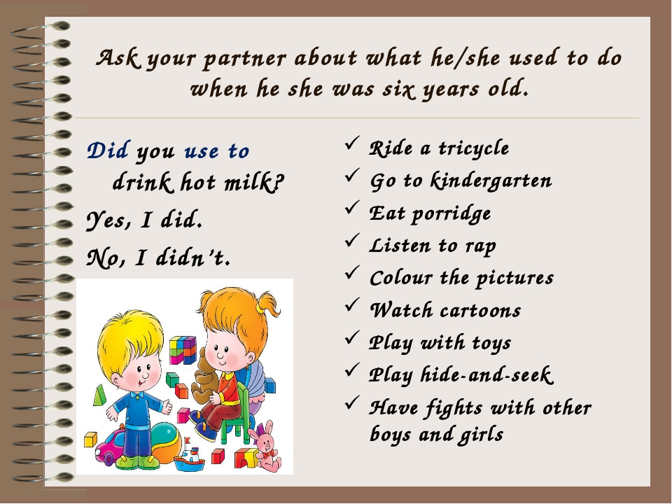 Ask your partner about what he/she used to do when he she was six years old....