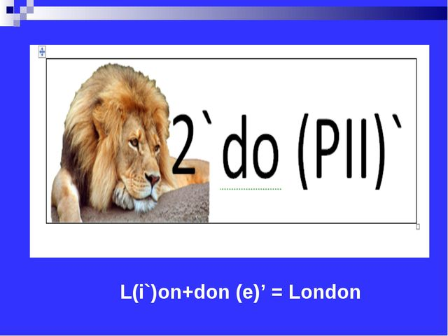 L(i`)on+don (e)' = London
