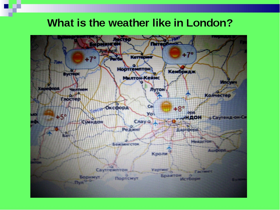 What is the weather like in London?